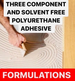 THREE COMPONENT AND SOLVENT FREE POLYURETHANE ADHESIVE FORMULATIONS AND PRODUCTION PROCESS