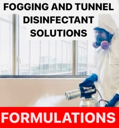FOGGING AND TUNNEL DISINFECTANT SOLUTIONS FORMULATIONS AND PRODUCTION PROCESS