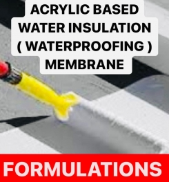 ACRYLIC BASED WATER INSULATION ( WATERPROOFING ) MEMBRANE FORMULATIONS AND PRODUCTION PROCESS
