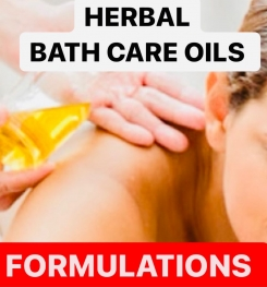 HERBAL BATH CARE OILS FORMULATIONS AND PRODUCTION PROCESS