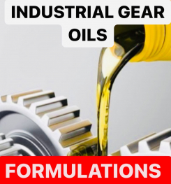 INDUSTRIAL GEAR OILS FORMULATIONS AND PRODUCTION PROCESS