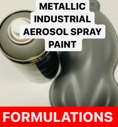 METALLIC INDUSTRIAL AEROSOL SPRAY PAINT FORMULATIONS AND PRODUCTION PROCESS