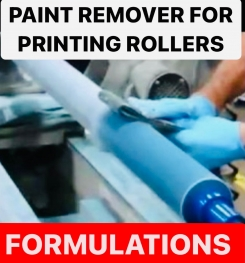 PAINT REMOVER FOR PRINTING ROLLERS FORMULATIONS AND PRODUCTION PROCESS