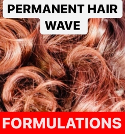 PERMANENT HAIR WAVE PRODUCTS FORMULATIONS AND PRODUCTION PROCESS