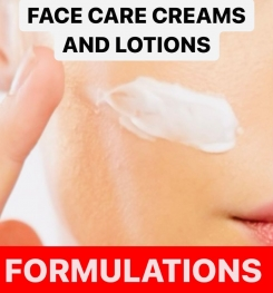 FACE CARE CREAMS AND LOTIONS FORMULATIONS AND PRODUCTION PROCESS