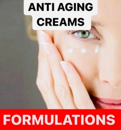 ANTI AGING CREAMS FORMULATIONS AND PRODUCTION PROCESS