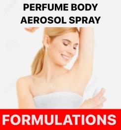 PERFUME BODY AEROSOL SPRAY FORMULATIONS AND PRODUCTION PROCESS