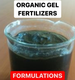 ORGANIC GEL FERTILIZER FORMULATIONS AND PRODUCTION PROCESS