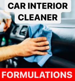 CAR INTERIOR CLEANER FORMULATIONS AND PRODUCTION PROCESS