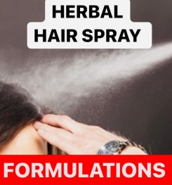 HERBAL HAIR SPRAY FORMULATIONS AND PRODUCTION PROCESS