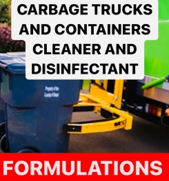 CARBAGE TRUCKS AND CONTAINERS CLEANER AND DISINFECTANT FORMULATIONS AND PRODUCTION PROCESS
