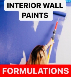 INTERIOR WALL PAINTS FORMULATIONS AND PRODUCTION PROCESS
