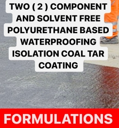 TWO ( 2 ) COMPONENT AND SOLVENT FREE POLYURETHANE BASED WATERPROOFING ISOLATION COAL TAR COATING FORMULATIONS AND PRODUCTION PROCESS