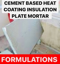 CEMENT BASED HEAT COATING INSULATION PLATE MORTAR FORMULATIONS AND PRODUCTION PROCESS