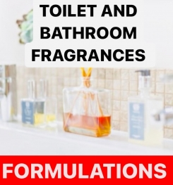 TOILET AND BATHROOM FRAGRANCES FORMULATIONS AND PRODUCTION PROCESS