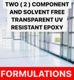 TWO ( 2 ) COMPONENT AND SOLVENT FREE TRANSPARENT UV RESISTANT EPOXY FORMULATIONS AND PRODUCTION PROCESS