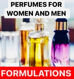 PERFUMES FOR WOMEN AND MEN FORMULATIONS AND PRODUCTION PROCESS