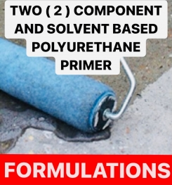 TWO ( 2 ) COMPONENT AND SOLVENT BASED POLYURETHANE PRIMER FORMULATIONS AND PRODUCTION PROCESS