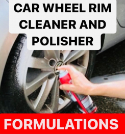 CAR WHEEL RIM CLEANER AND POLISHER FORMULATIONS AND PRODUCTION PROCESS