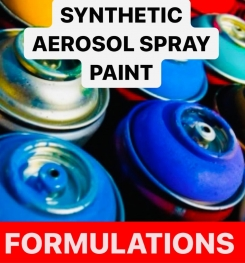 SYNTHETIC AEROSOL SPRAY PAINT FORMULATIONS AND PRODUCTION PROCESS