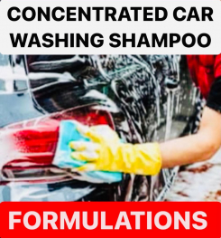 CONCENTRATED CAR WASHING SHAMPOO FORMULATIONS AND PRODUCTION PROCESS