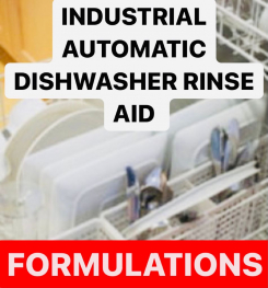 INDUSTRIAL AUTOMATIC DISHWASHER RINSE AID FORMULATIONS AND PRODUCTION PROCESS